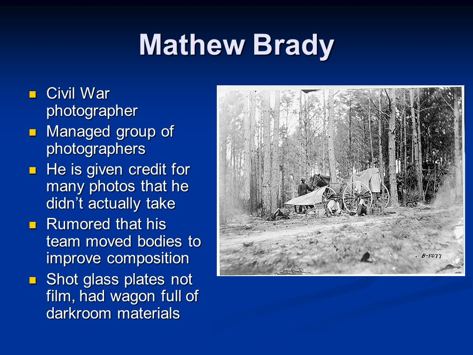 Mathew Brady Civil War photographer Managed group of photographers