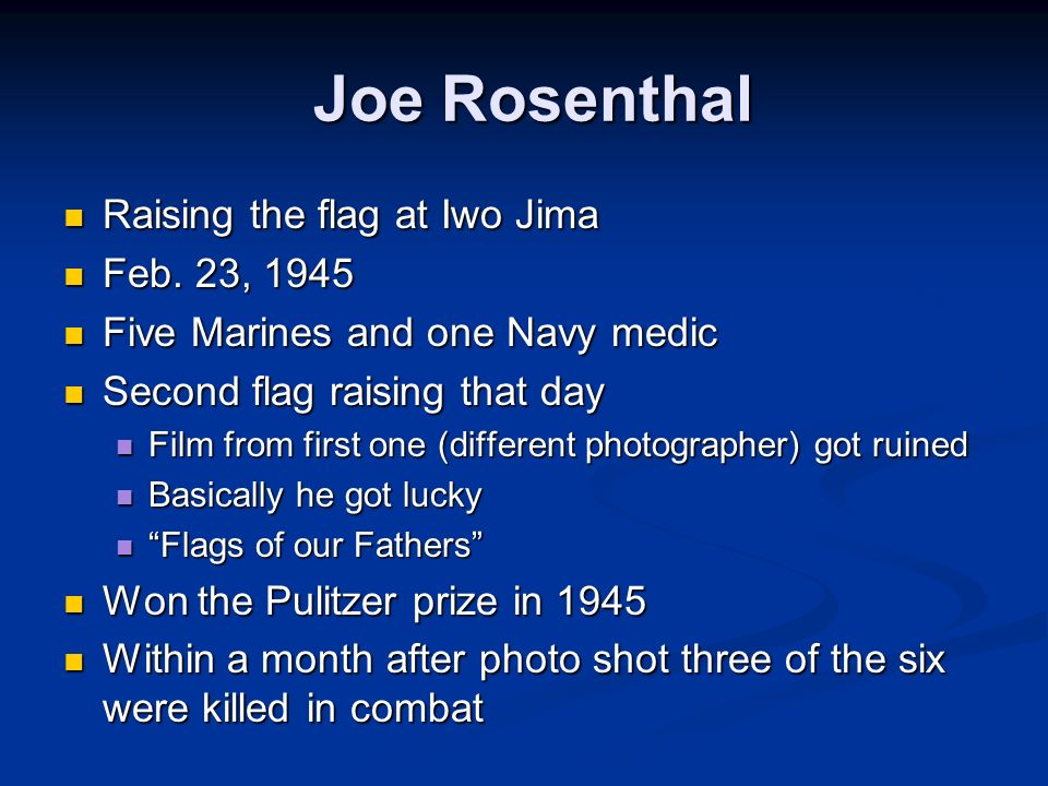 Joe Rosenthal Raising the flag at Iwo Jima Feb. 23, 1945