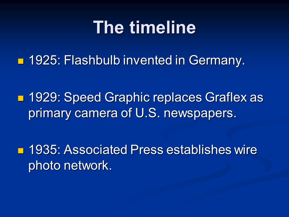 The timeline 1925: Flashbulb invented in Germany.