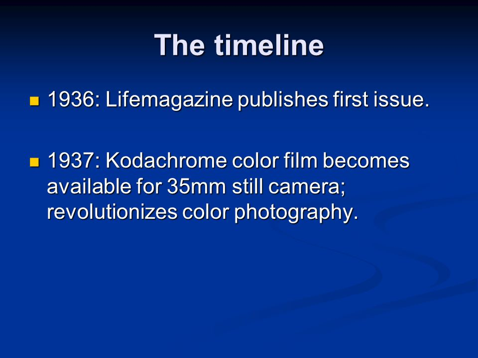 The timeline 1936: Lifemagazine publishes first issue.