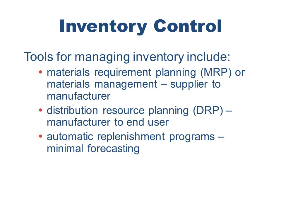 Inventory Control Tools for managing inventory include: