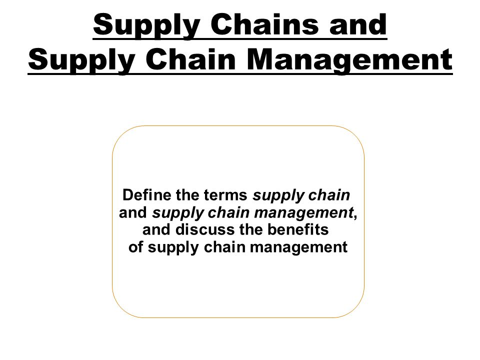 Supply Chains and Supply Chain Management