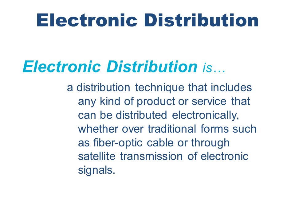 Electronic Distribution