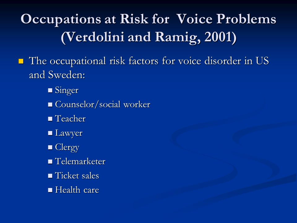Occupations at Risk for Voice Problems (Verdolini and Ramig, 2001)
