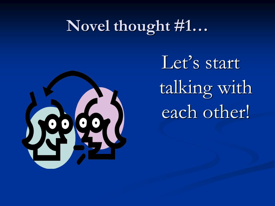 Let's start talking with each other!