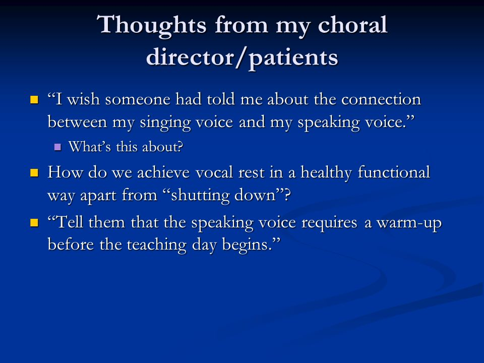 Thoughts from my choral director/patients