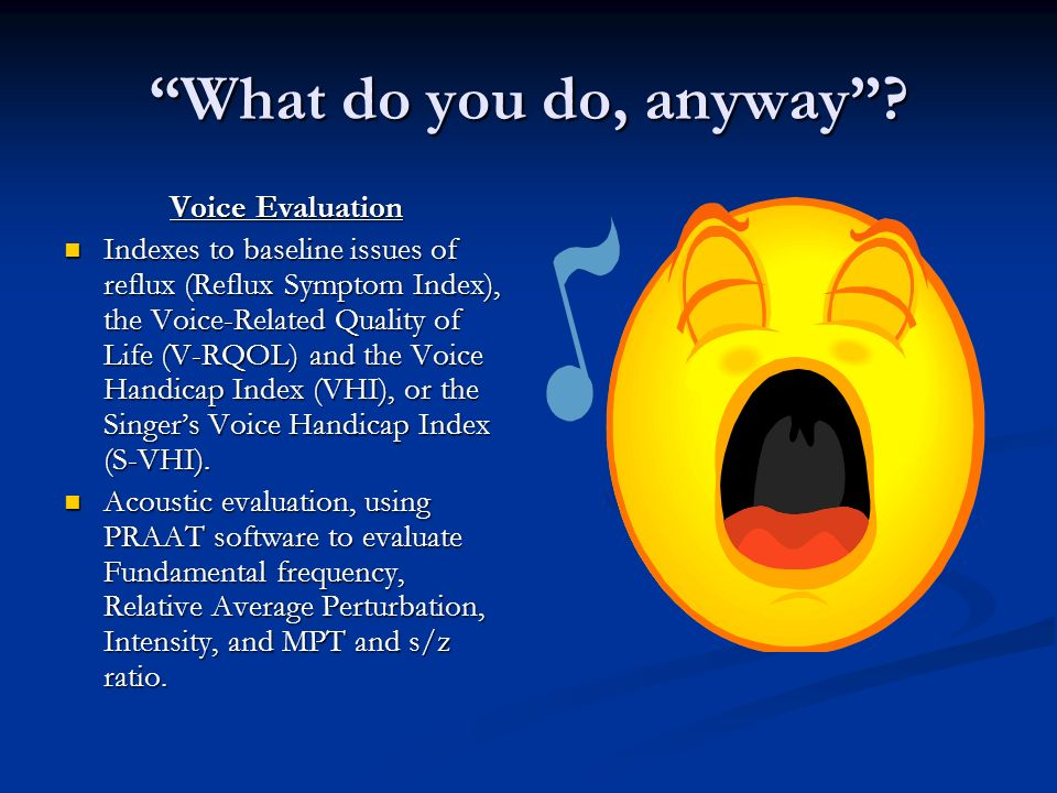 What do you do, anyway Voice Evaluation