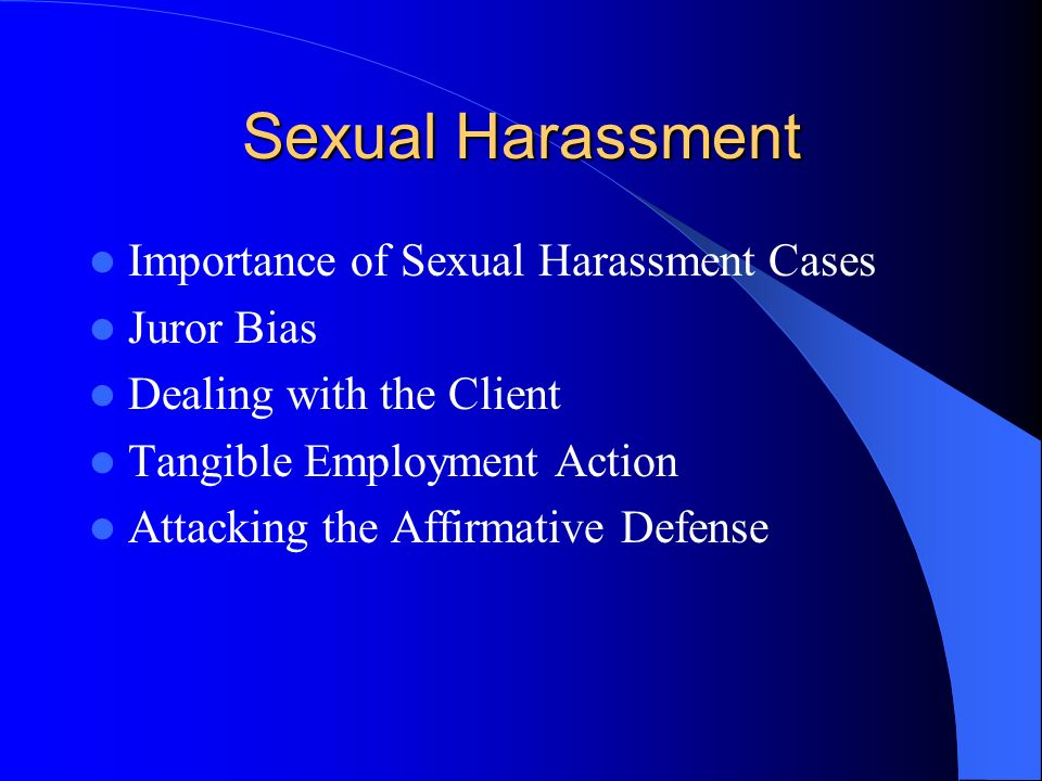 Sexual Harassment Importance of Sexual Harassment Cases Juror Bias
