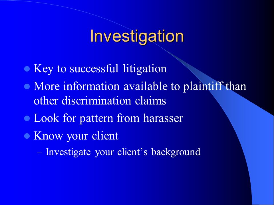 Investigation Key to successful litigation
