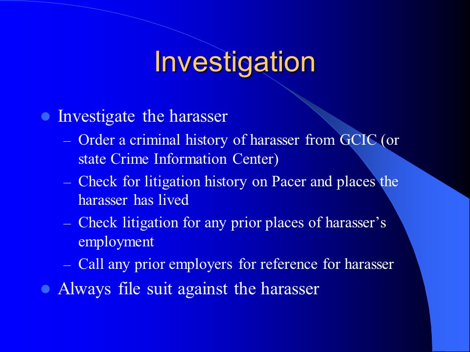 Investigation Investigate the harasser