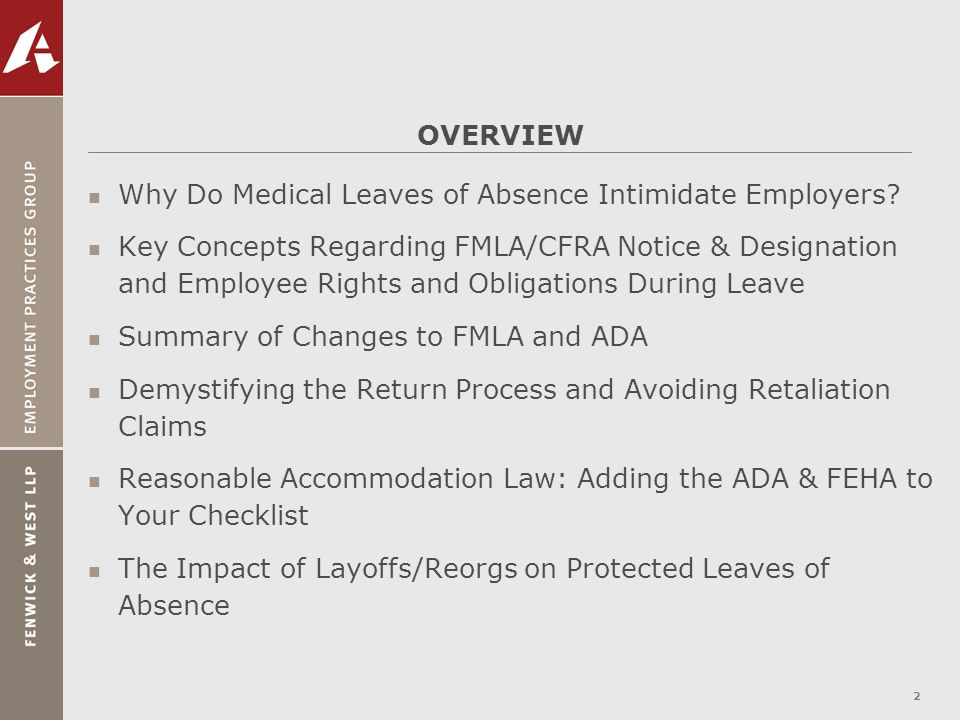 OVERVIEW Why Do Medical Leaves of Absence Intimidate Employers