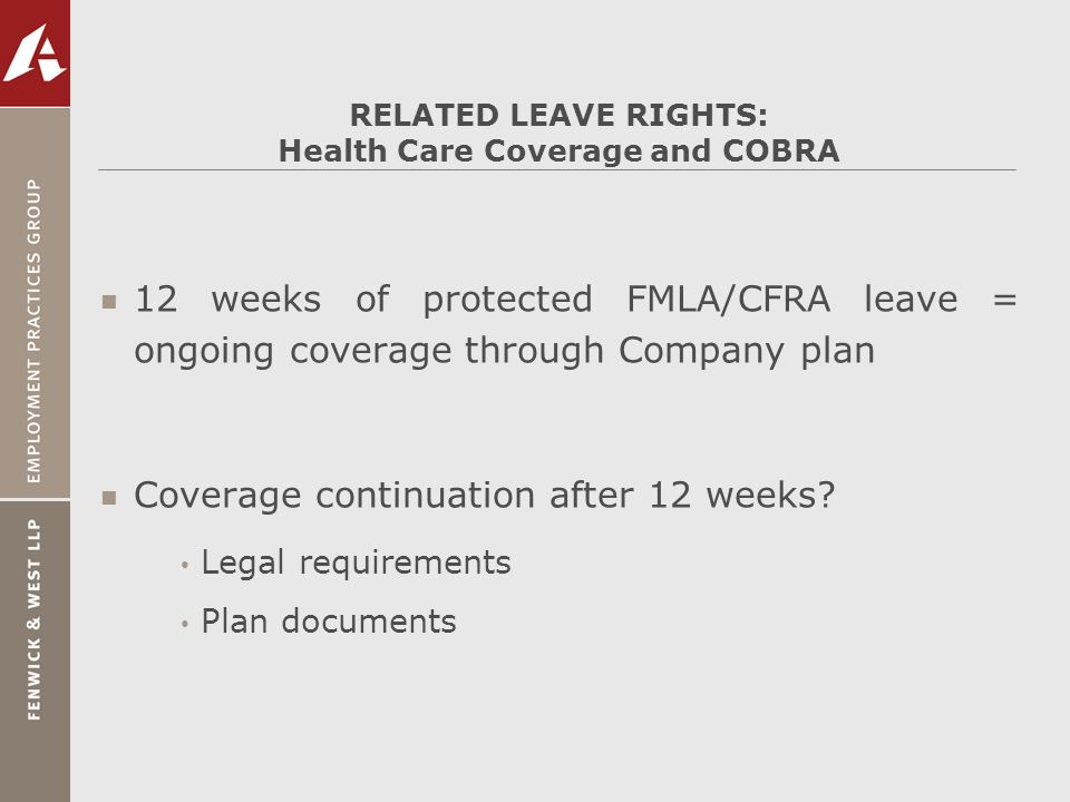 RELATED LEAVE RIGHTS: Health Care Coverage and COBRA