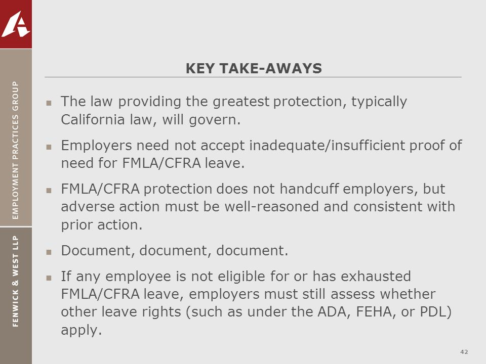 KEY TAKE-AWAYS The law providing the greatest protection, typically California law, will govern.