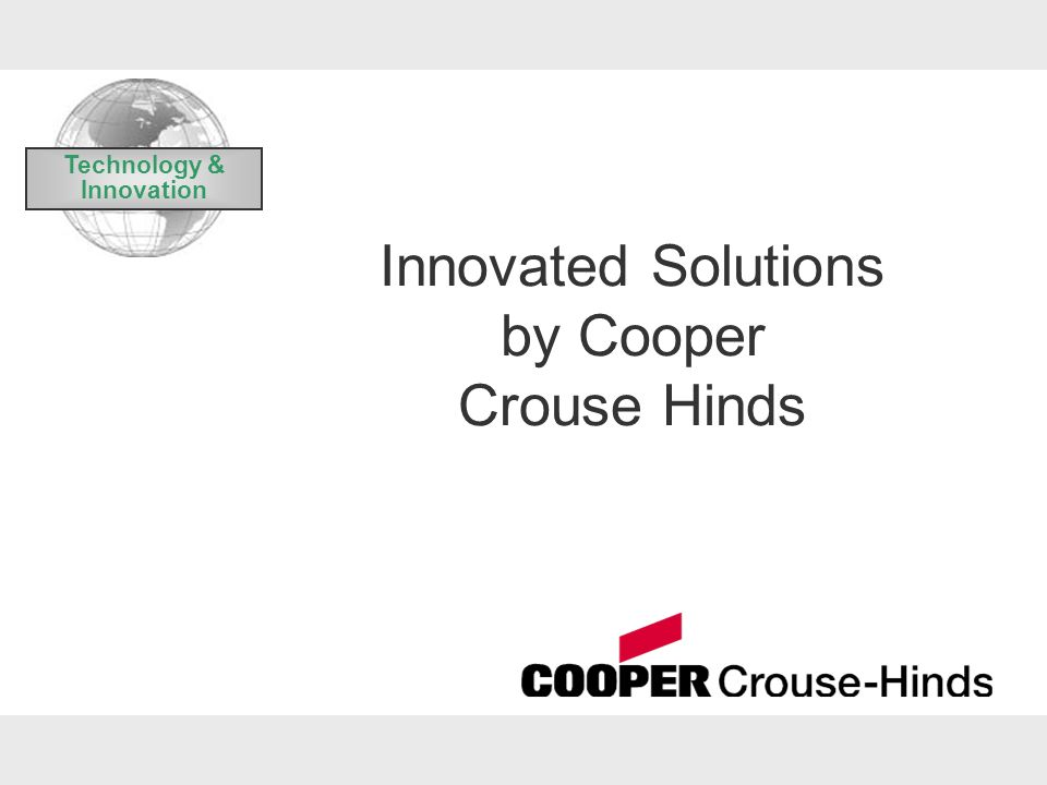 Innovated Solutions by Cooper Crouse Hinds
