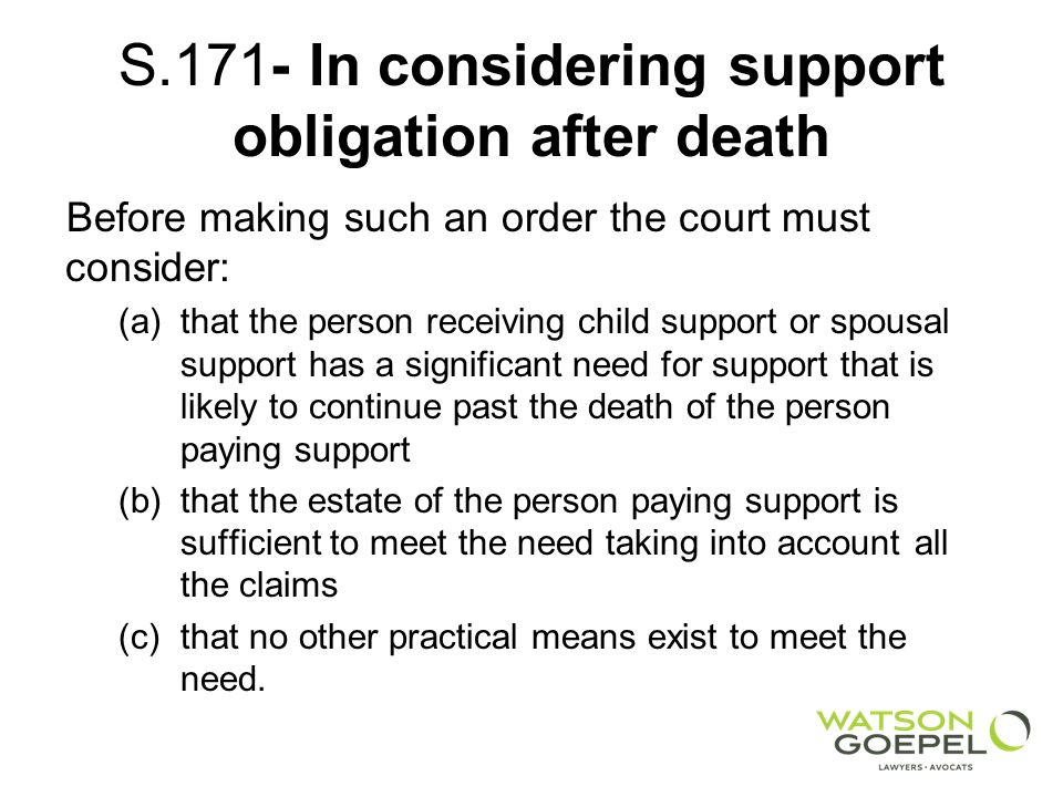 S.171- In considering support obligation after death