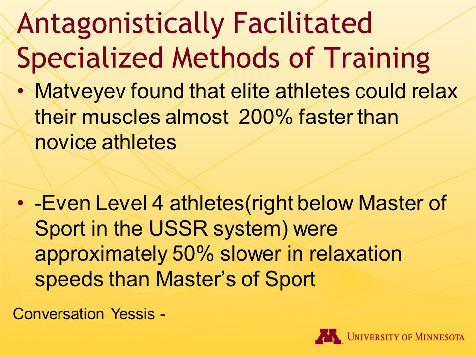 Antagonistically Facilitated Specialized Methods of Training