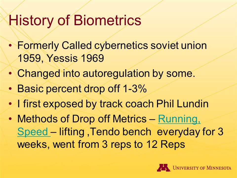 History of Biometrics Formerly Called cybernetics soviet union 1959, Yessis 1969. Changed into autoregulation by some.