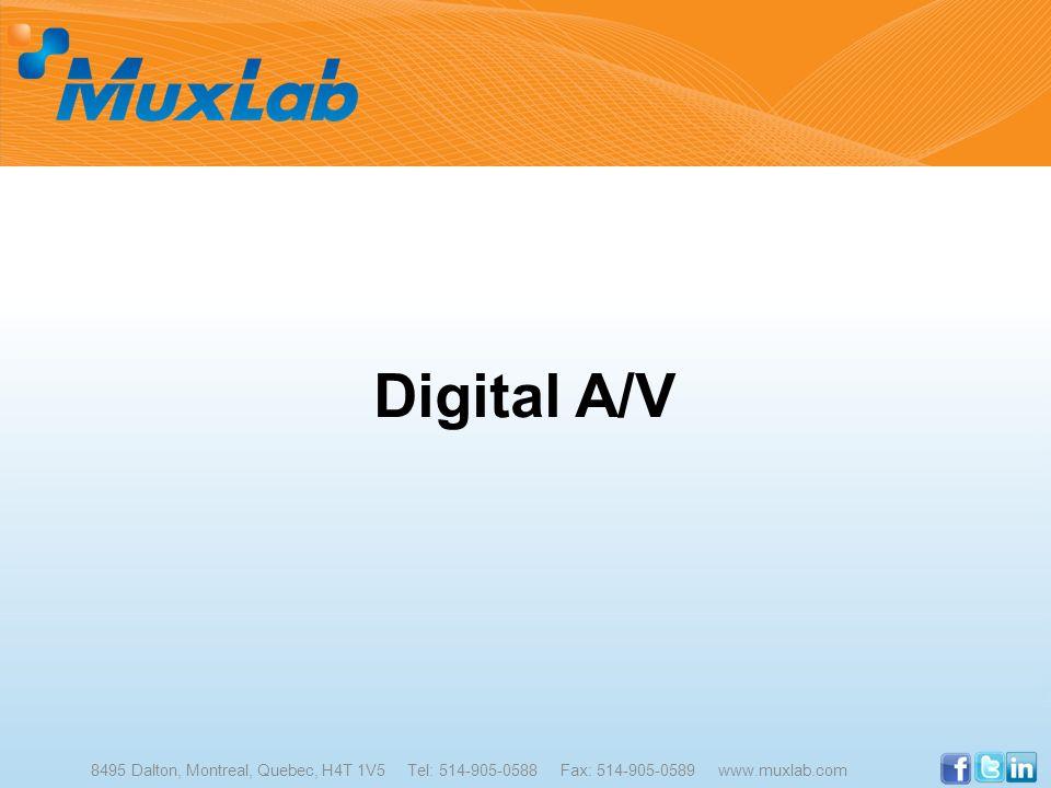 Digital A/V 8495 Dalton, Montreal, Quebec, H4T 1V5 Tel: 514-905-0588 Fax: 514-905-0589 www.muxlab.com.