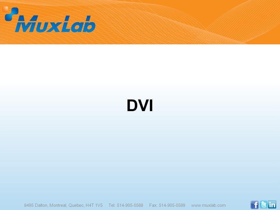 DVI 8495 Dalton, Montreal, Quebec, H4T 1V5 Tel: 514-905-0588 Fax: 514-905-0589 www.muxlab.com.