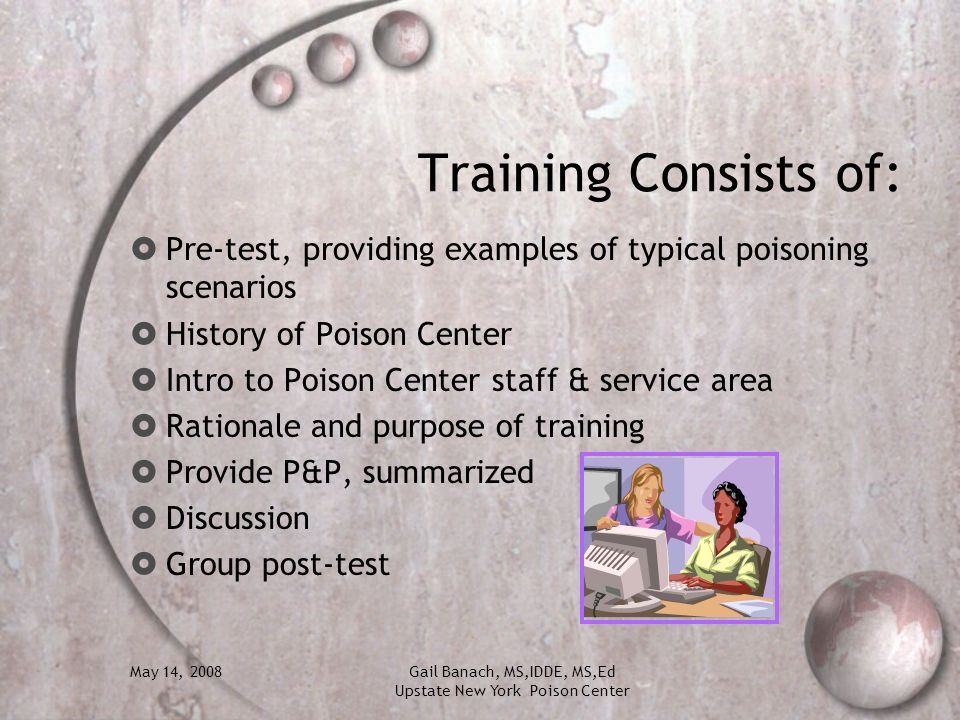 Training Consists of: Pre-test, providing examples of typical poisoning scenarios. History of Poison Center.
