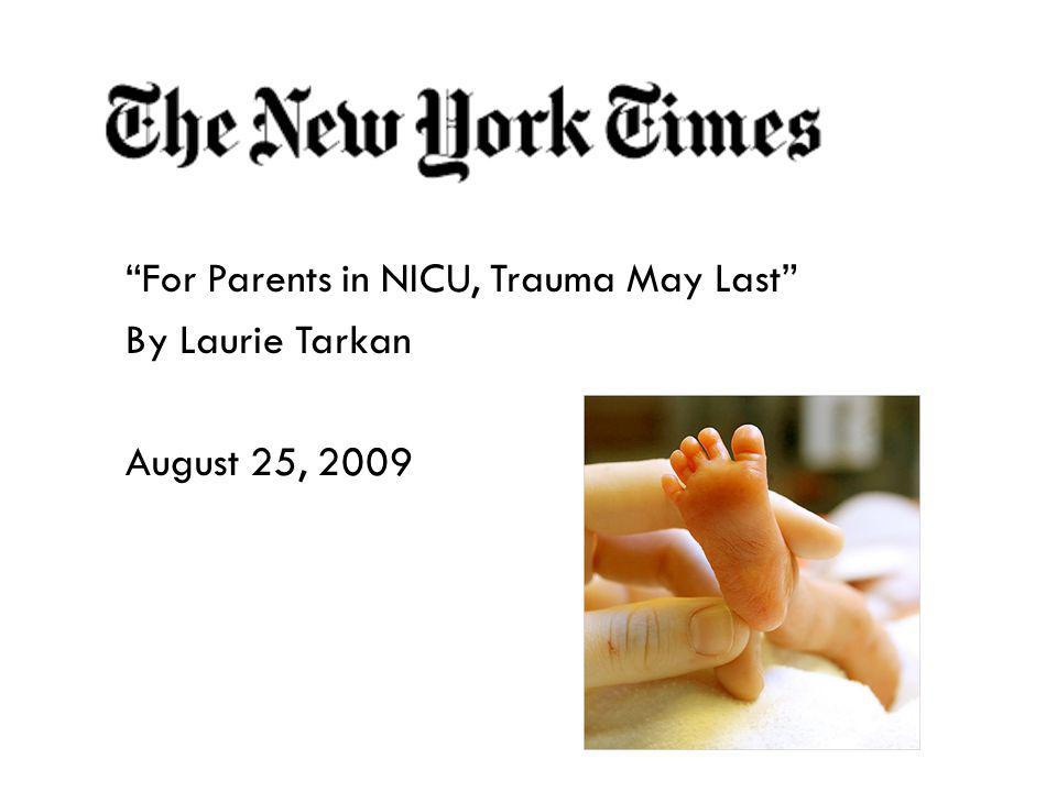 For Parents in NICU, Trauma May Last By Laurie Tarkan August 25, 2009