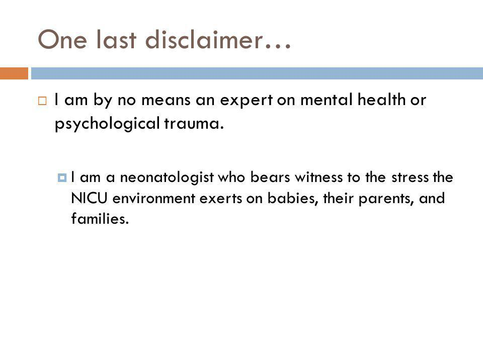 One last disclaimer… I am by no means an expert on mental health or psychological trauma.