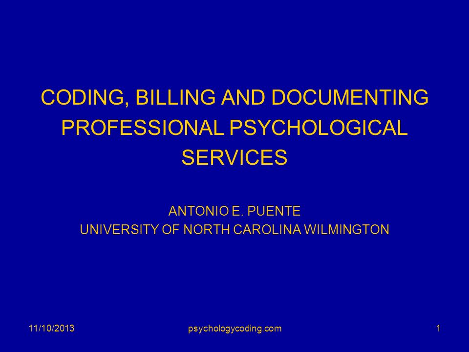 CODING, BILLING AND DOCUMENTING PROFESSIONAL PSYCHOLOGICAL SERVICES