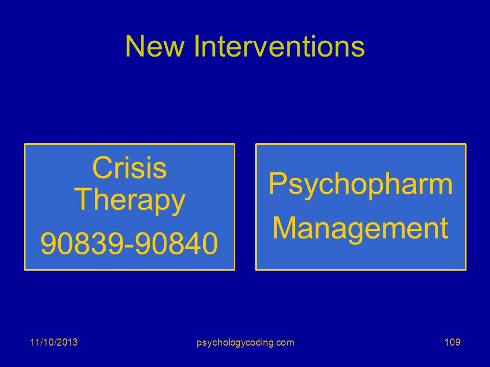 Crisis Therapy Psychopharm Management 90839-90840 New Interventions
