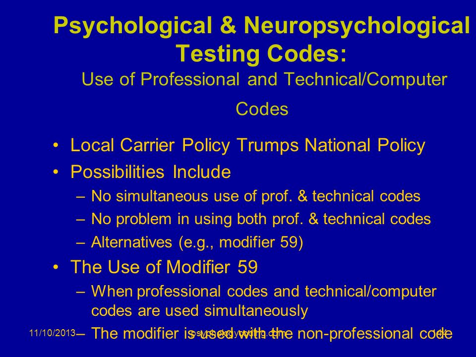 Psychological & Neuropsychological Testing Codes: Use of Professional and Technical/Computer Codes