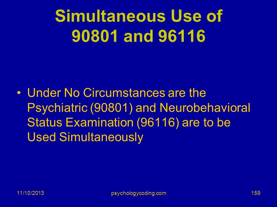 Simultaneous Use of 90801 and 96116