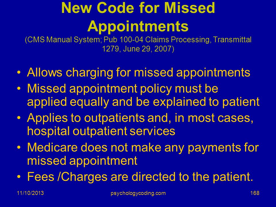 New Code for Missed Appointments (CMS Manual System; Pub Claims Processing, Transmittal 1279, June 29, 2007)