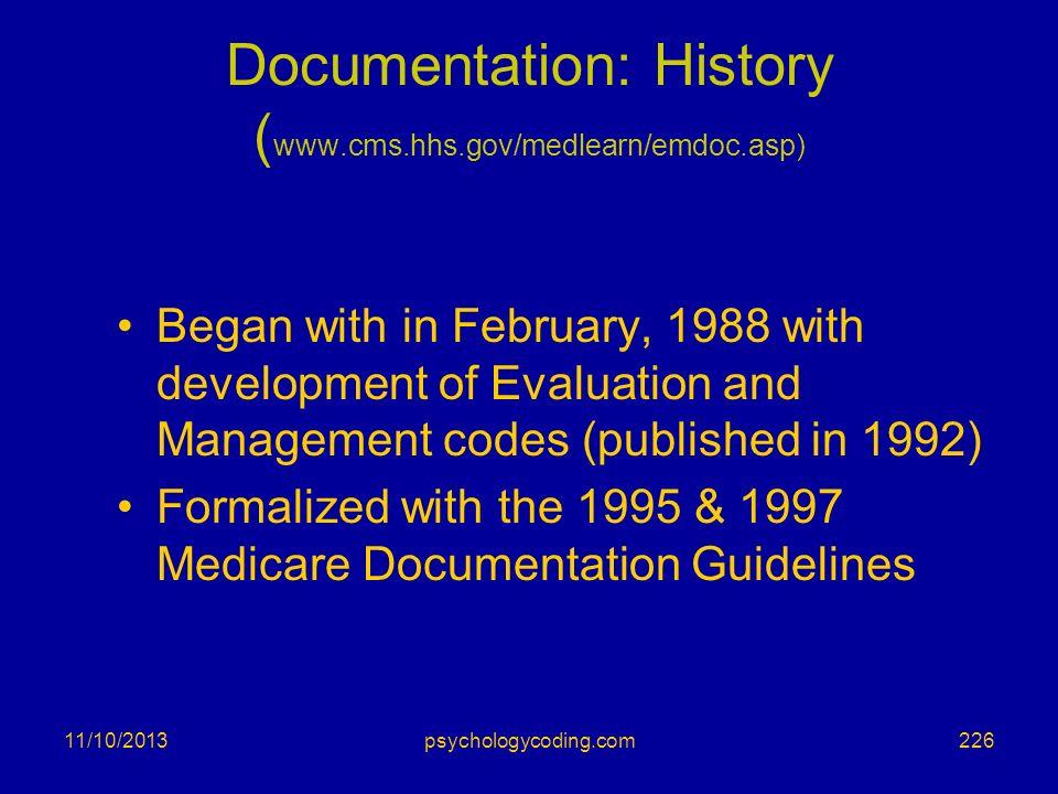 Documentation: History (www.cms.hhs.gov/medlearn/emdoc.asp)