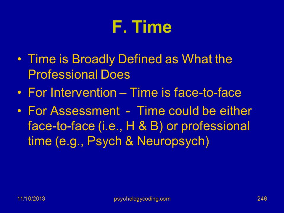 F. Time Time is Broadly Defined as What the Professional Does