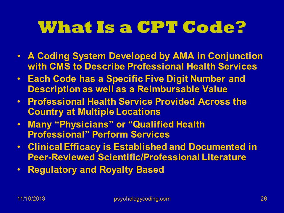 What Is a CPT Code A Coding System Developed by AMA in Conjunction with CMS to Describe Professional Health Services.