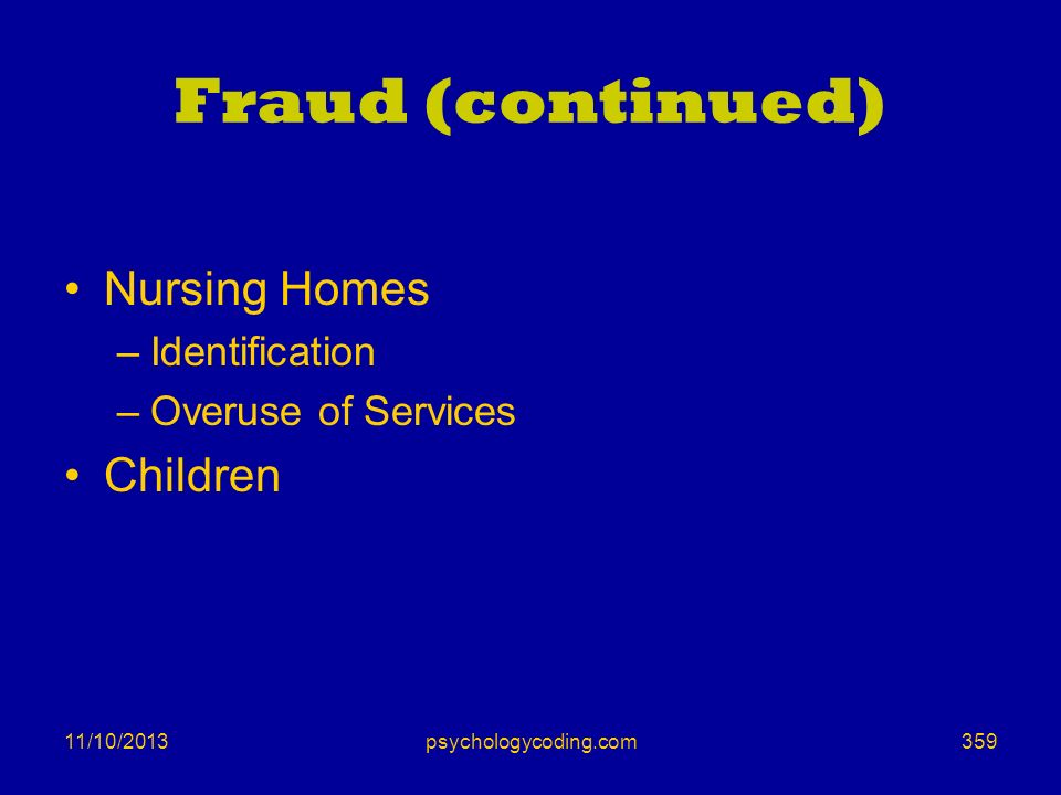 Fraud (continued) Nursing Homes Children Identification