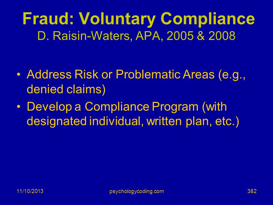 Fraud: Voluntary Compliance D. Raisin-Waters, APA, 2005 & 2008