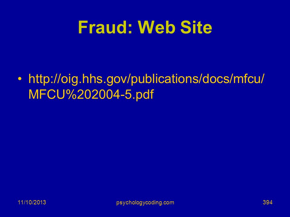 Fraud: Web Site http://oig.hhs.gov/publications/docs/mfcu/MFCU%202004-5.pdf. 3/25/2017. psychologycoding.com.