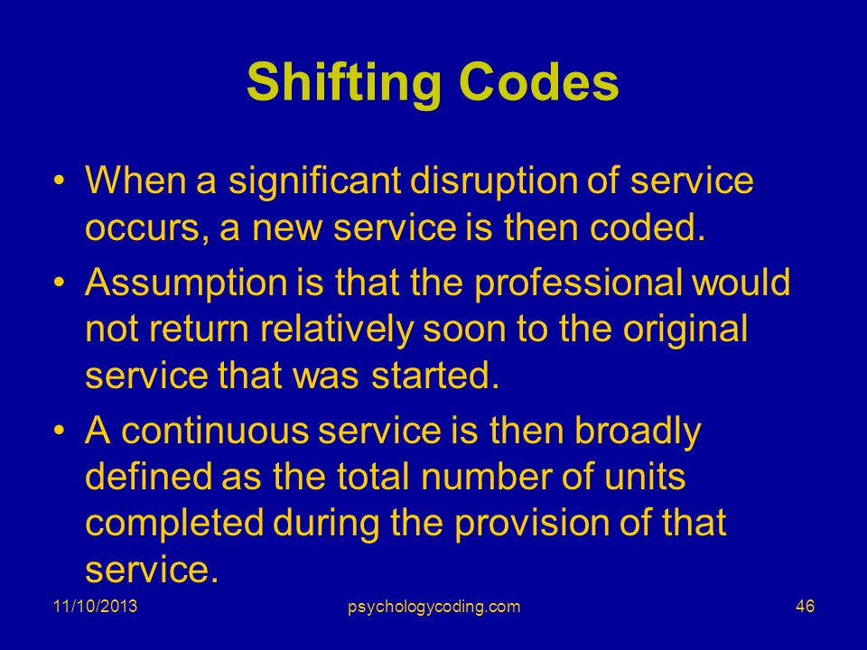 Shifting Codes When a significant disruption of service occurs, a new service is then coded.