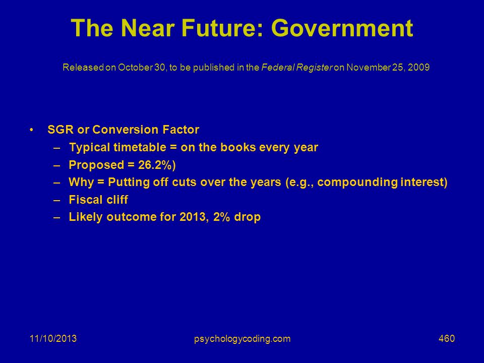 The Near Future: Government Released on October 30, to be published in the Federal Register on November 25, 2009
