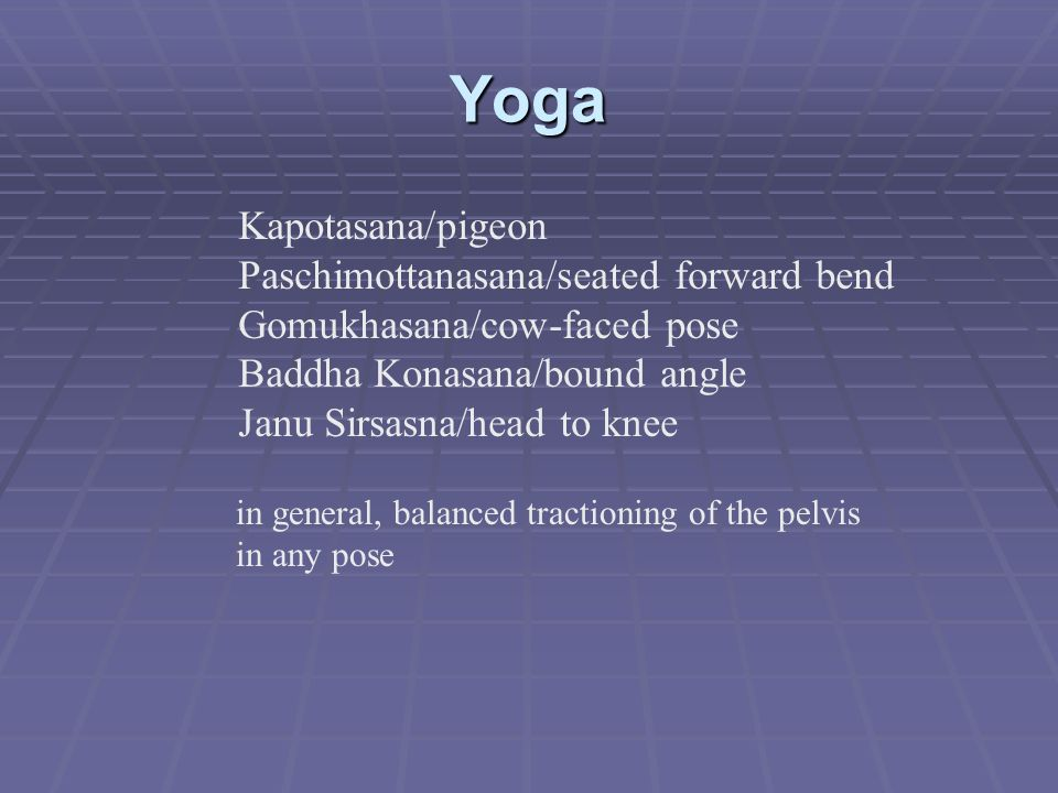 Yoga Kapotasana/pigeon Paschimottanasana/seated forward bend