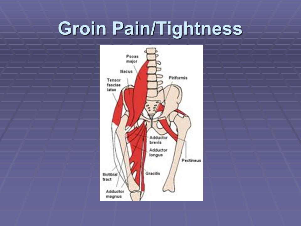 Groin Pain/Tightness