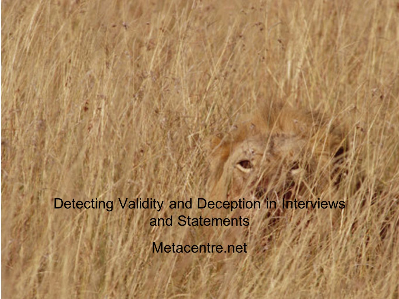 Detecting Validity and Deception in Interviews and Statements