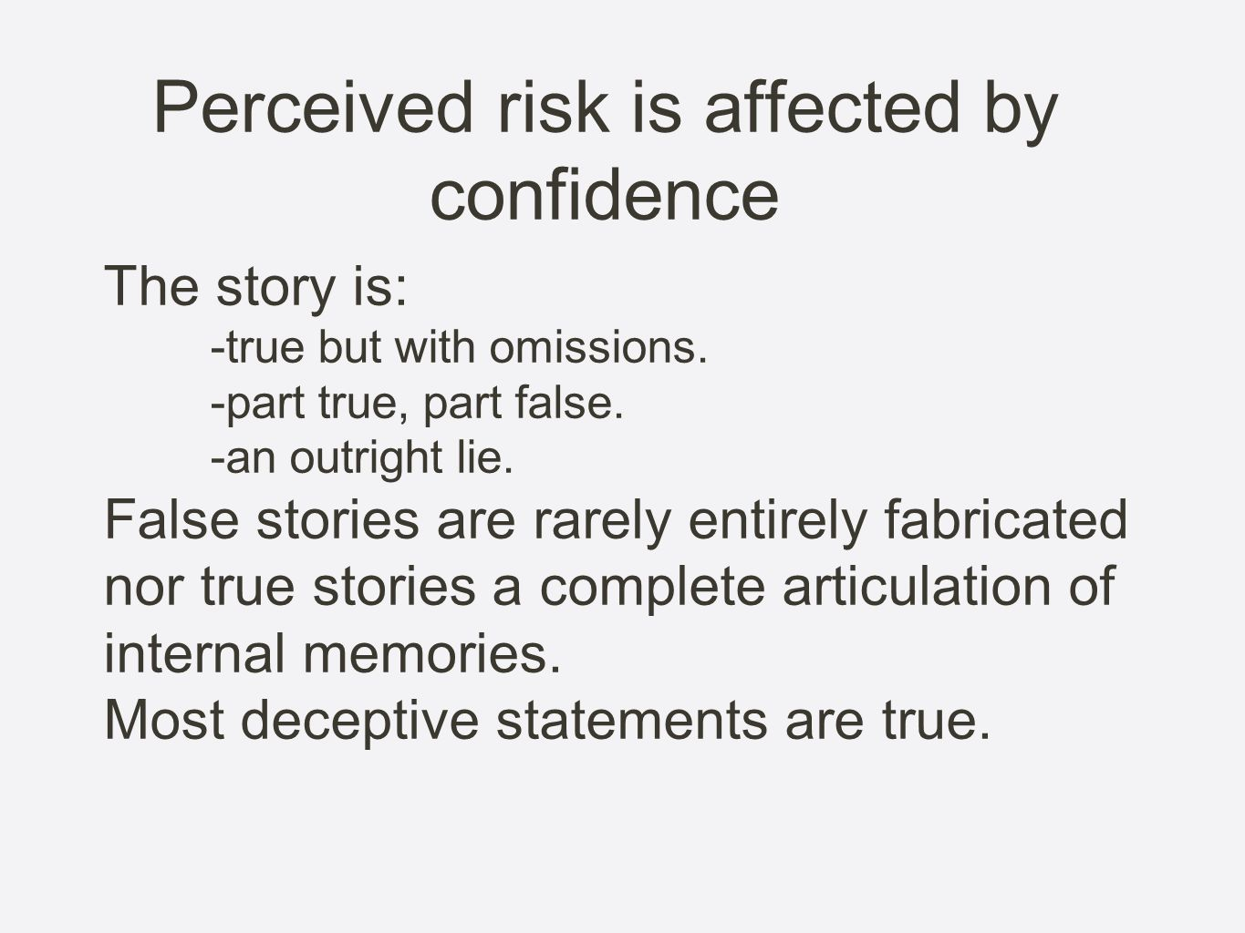 Perceived risk is affected by confidence