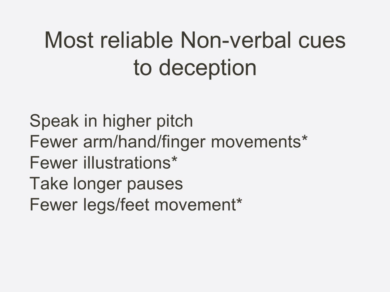 Most reliable Non-verbal cues to deception