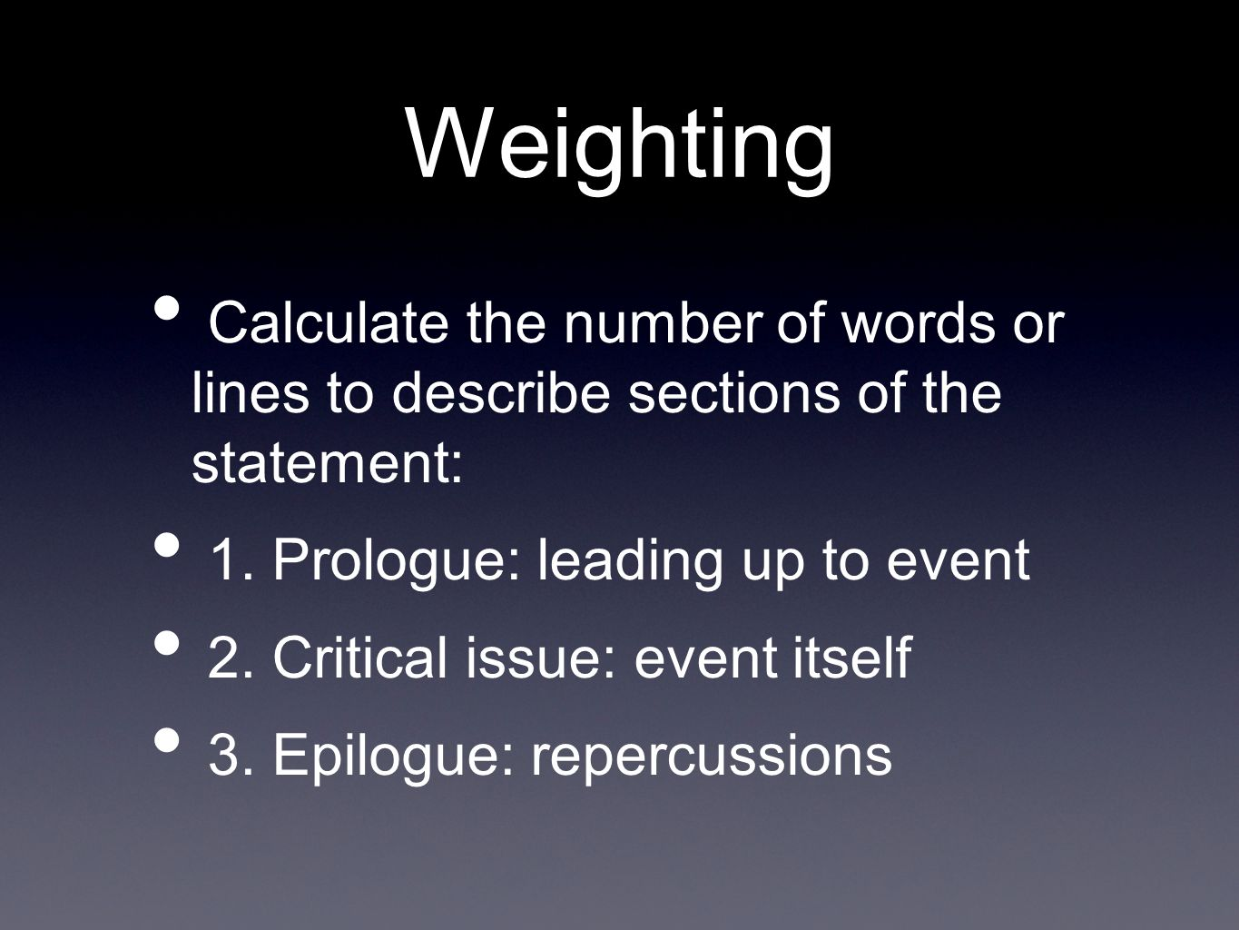 WeightingCalculate the number of words or lines to describe sections of the statement: 1. Prologue: leading up to event.