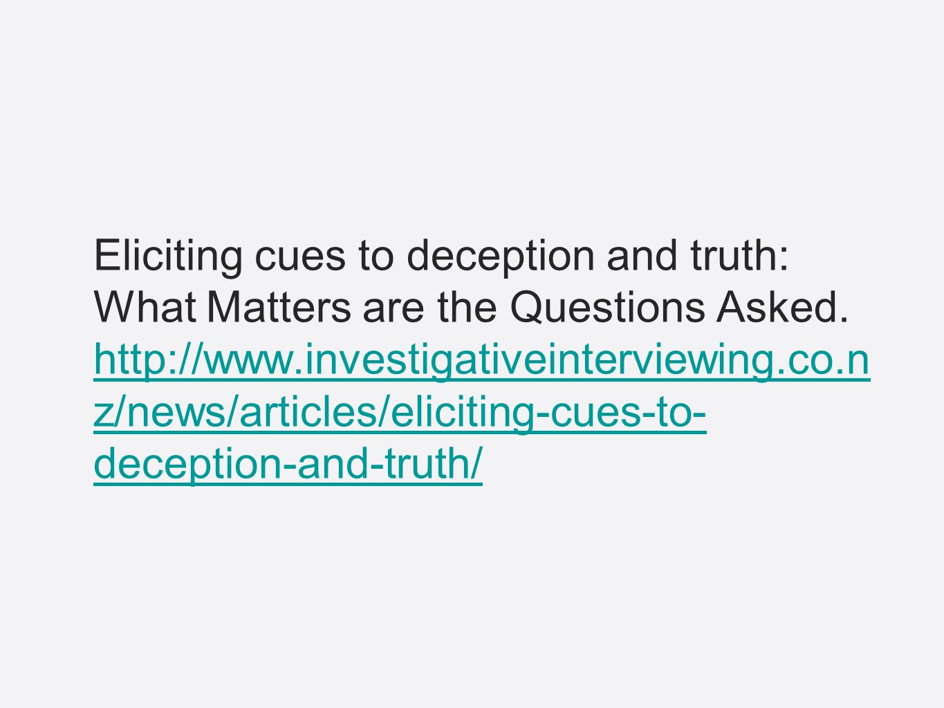 Eliciting cues to deception and truth: What Matters are the Questions Asked.