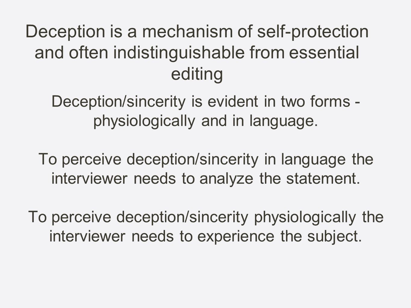 Deception is a mechanism of self-protection and often indistinguishable from essential editing