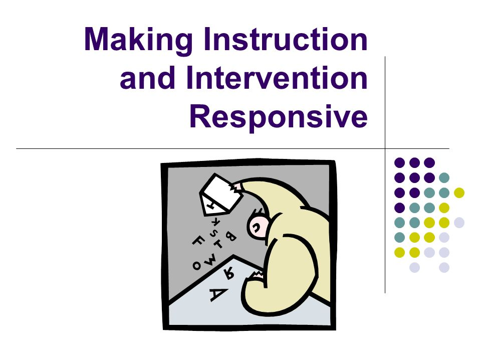 Making Instruction and Intervention Responsive