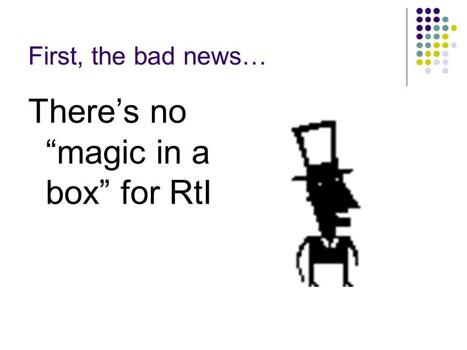 There's no magic in a box for RtI