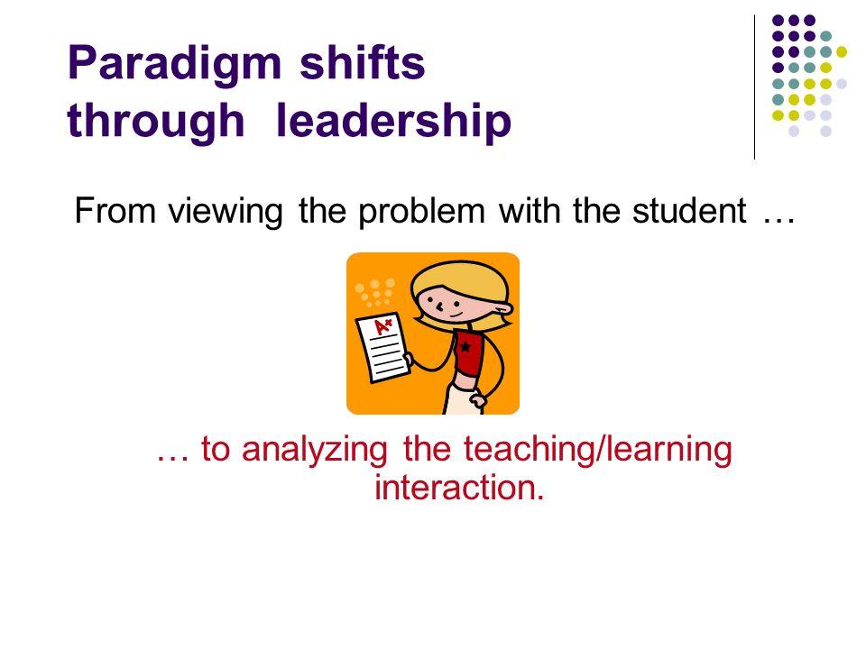 Paradigm shifts through leadership